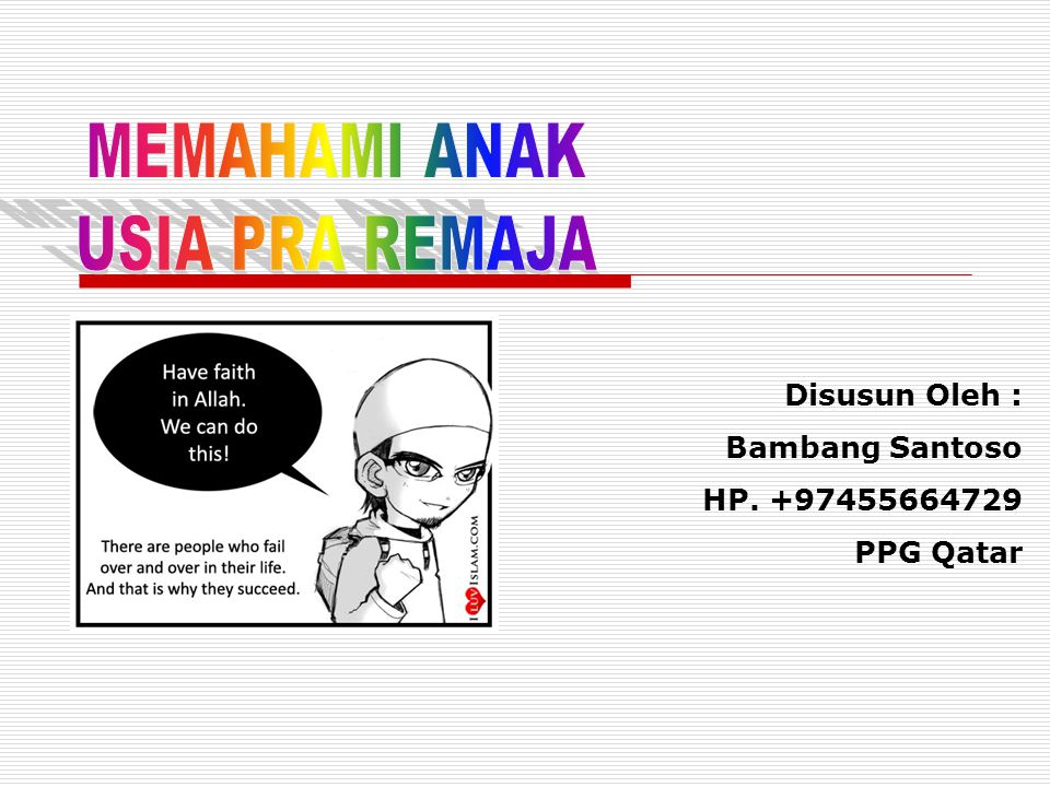 Disusun Oleh : Bambang Santoso HP. +97455664729 PPG Qatar