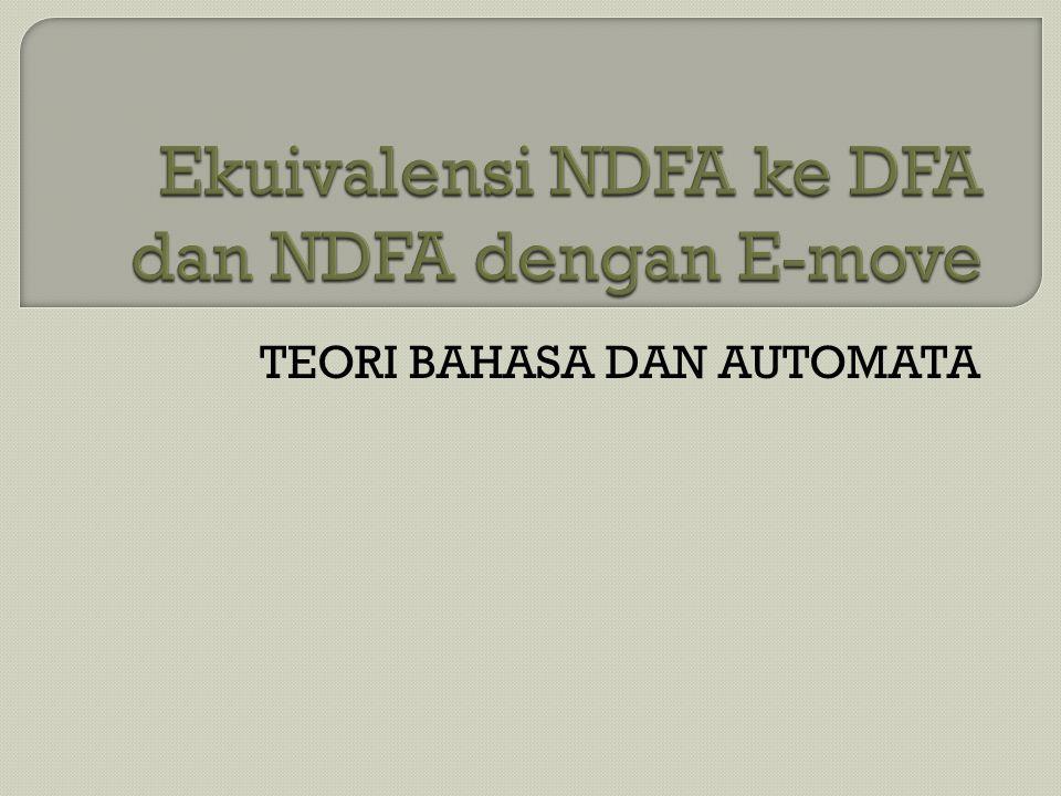  Ada apa dengan NFA .konsep yang sulit diimplemen-tasikan.