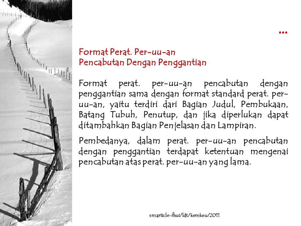 … Format Perat. Per-uu-an Pencabutan Dengan Penggantian Format perat. per-uu-an pencabutan dengan penggantian sama dengan format standard perat. per-