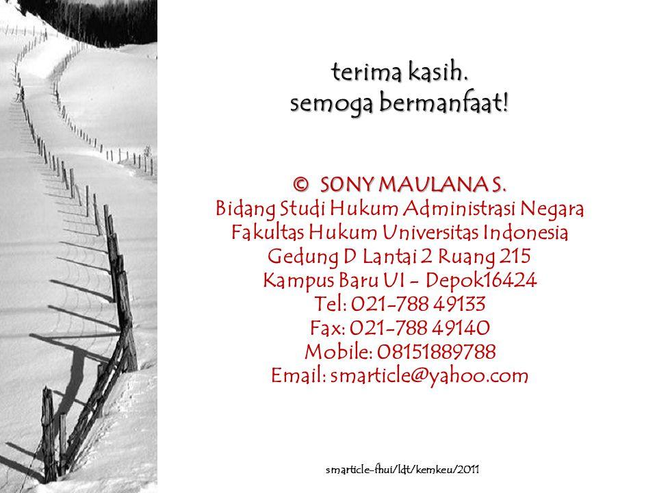 terima kasih. semoga bermanfaat! © S0NY MAULANA S. Bidang Studi Hukum Administrasi Negara Fakultas Hukum Universitas Indonesia Gedung D Lantai 2 Ruang