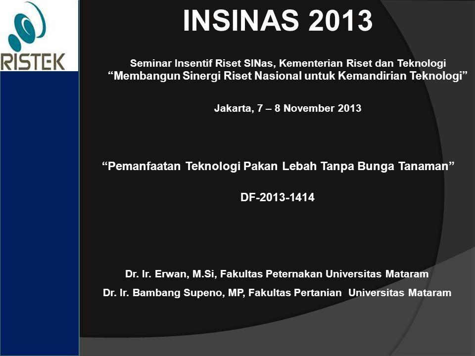 """INSINAS 2013 Seminar Insentif Riset SINas, Kementerian Riset dan Teknologi """"Membangun Sinergi Riset Nasional untuk Kemandirian Teknologi"""" Jakarta, 7 –"""