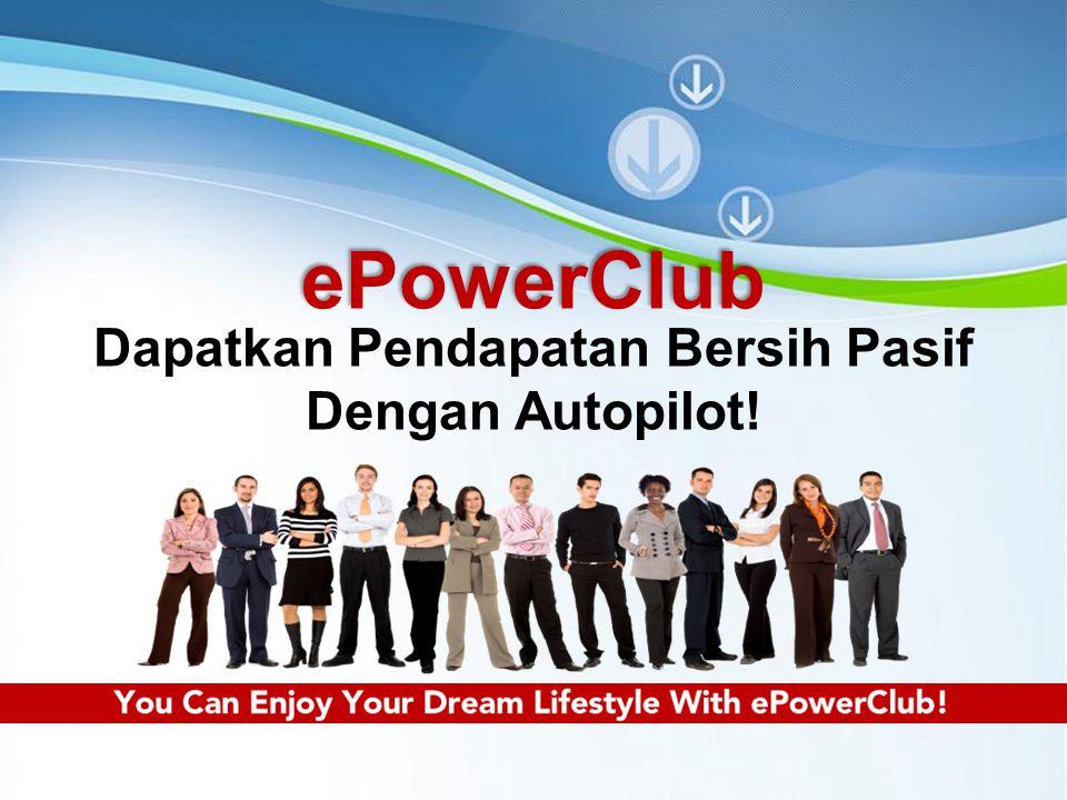 Powerpoint Templates Page 1 Powerpoint TemplatesePowerClub Dapatkan Pendapatan Bersih Pasif Dengan Autopilot!