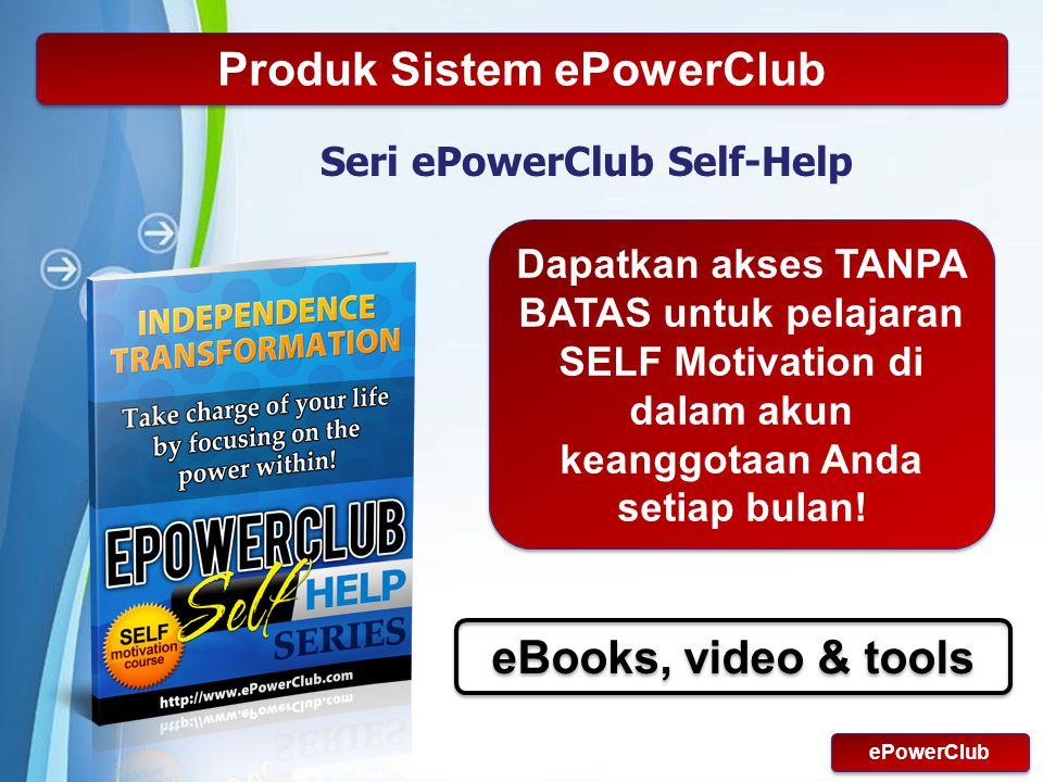 Powerpoint Templates Page 12 Produk Sistem ePowerClub Seri ePowerClub Self-Help ePowerClub Dapatkan akses TANPA BATAS untuk pelajaran SELF Motivation di dalam akun keanggotaan Anda setiap bulan.