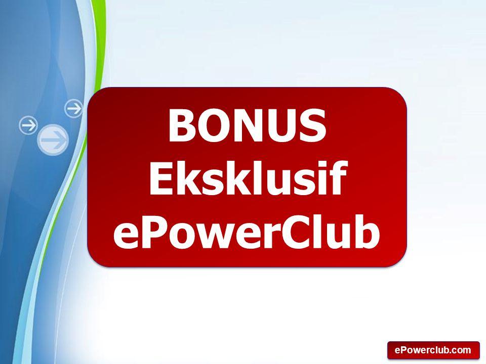 Powerpoint Templates Page 14 ePowerclub.com BONUS Eksklusif ePowerClub BONUS Eksklusif ePowerClub