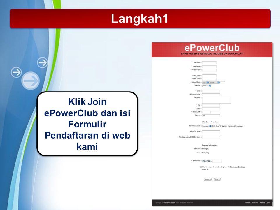 Powerpoint Templates Page 20 Langkah1 Klik Join ePowerClub dan isi Formulir Pendaftaran di web kami