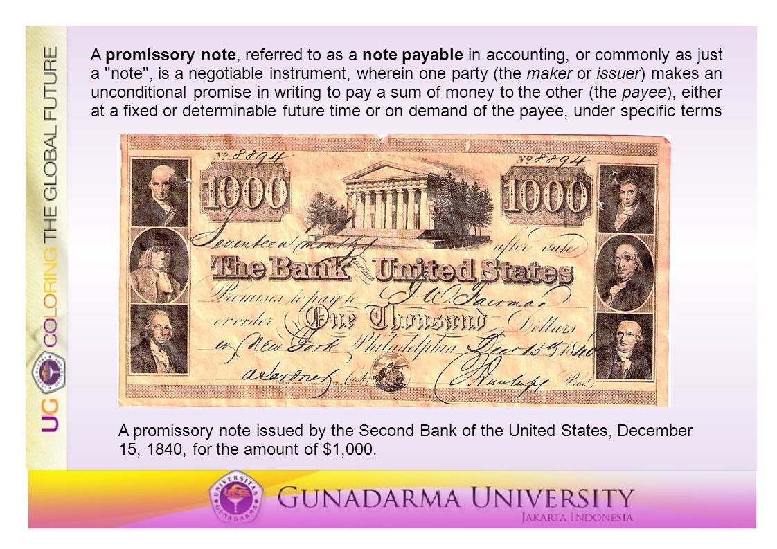 A promissory note issued by the Second Bank of the United States, December 15, 1840, for the amount of $1,000. A promissory note, referred to as a not