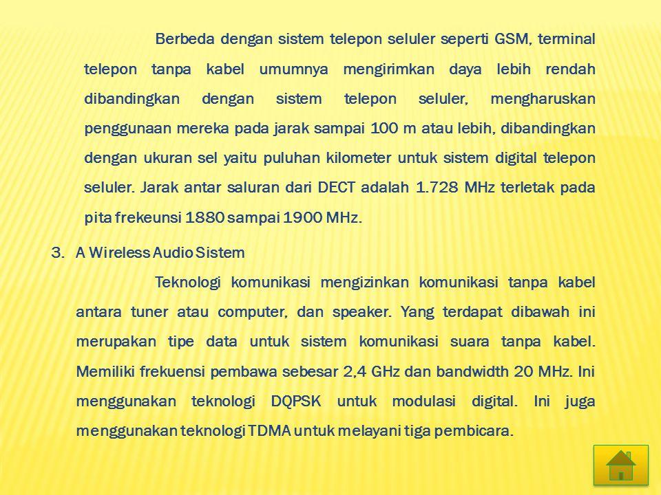 Berbeda dengan sistem telepon seluler seperti GSM, terminal telepon tanpa kabel umumnya mengirimkan daya lebih rendah dibandingkan dengan sistem telep