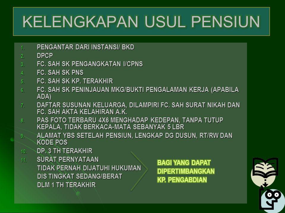 1.PENGANTAR DARI INSTANSI/ BKD 2. DPCP 3. FC. SAH SK PENGANGKATAN I/CPNS 4.