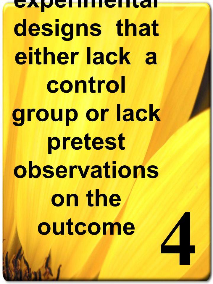 Bab ini menjelaskan mengenai desain quasi-eksperimental yang tidak memiliki kelompok kontrol atau tidak adanya observasi pretest pada hasil Ada 3 poin penting dalam bab ini.