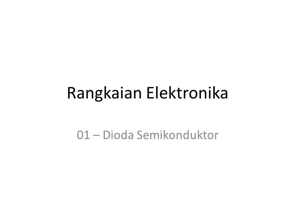 Rangkaian Elektronika 01 – Dioda Semikonduktor