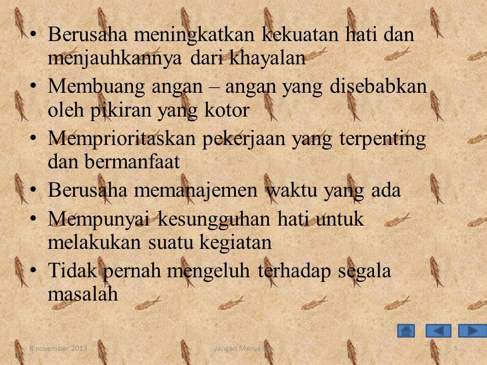 Menurut Pngan Carniage prinsip terpenting adalah Janganlah mengkritik, mengingkari, ataupun meragukan kemampuan orang lain • Berilah tanggapan yang baik dan meyakinkan • Berilah dorongan atau dukungan kepada orang lain 8 november 2013Jangan Menyerah6