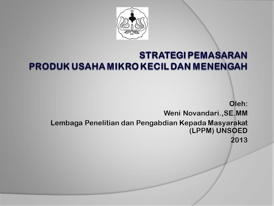 Oleh: Weni Novandari.,SE.MM Lembaga Penelitian dan Pengabdian Kepada Masyarakat (LPPM) UNSOED 2013