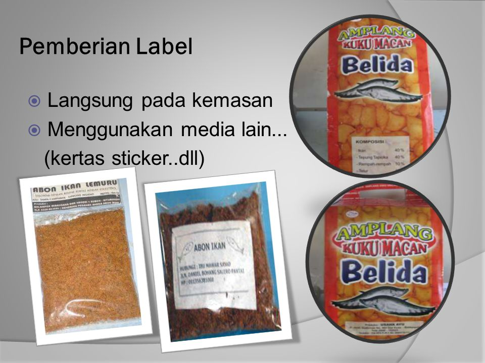 Pemberian Label  Langsung pada kemasan  Menggunakan media lain... (kertas sticker..dll)