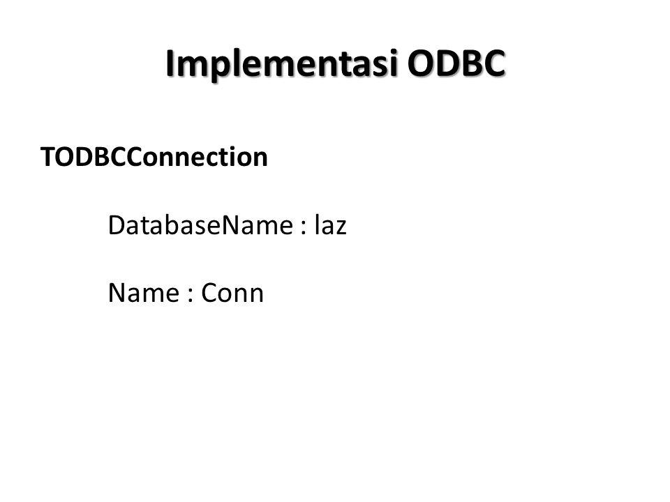 TODBCConnection DatabaseName : laz Name : Conn