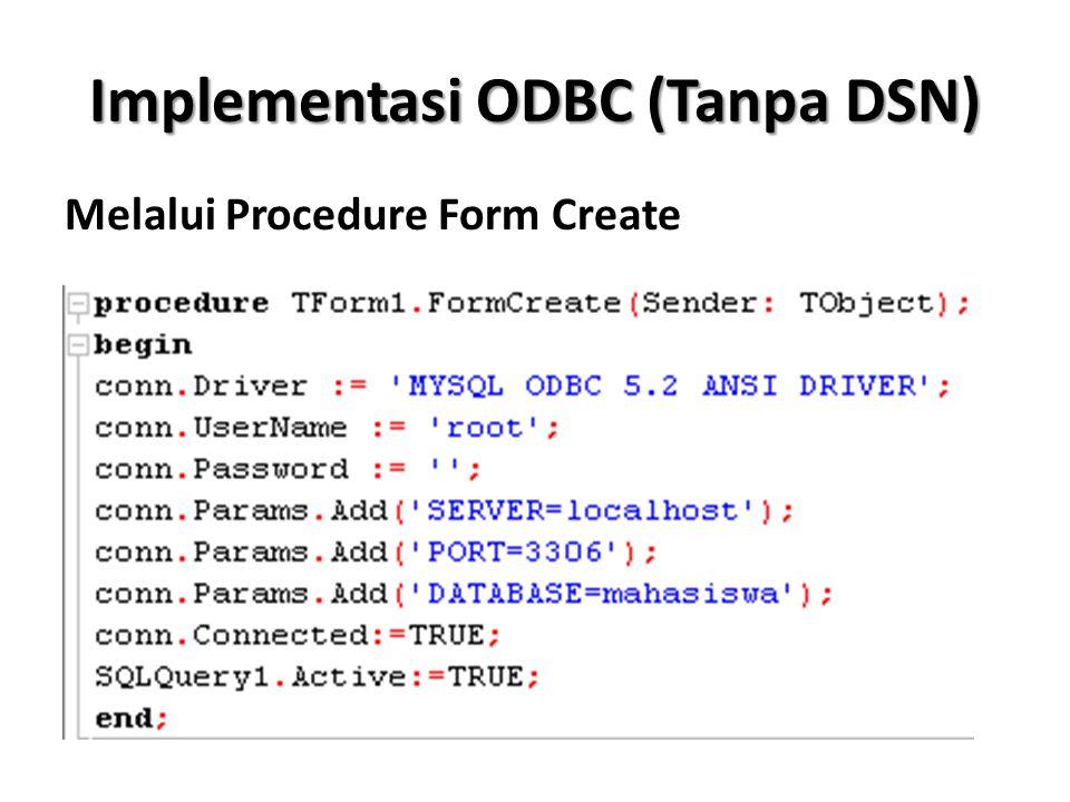 Implementasi ODBC (Tanpa DSN) Melalui Procedure Form Create