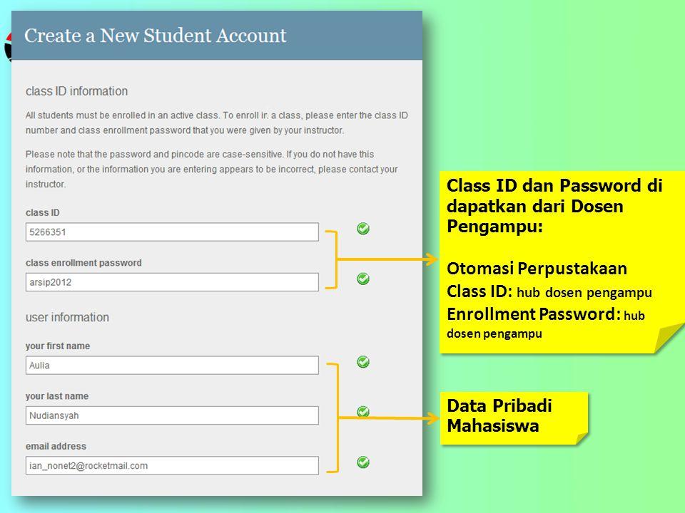Class ID dan Password di dapatkan dari Dosen Pengampu: Otomasi Perpustakaan Class ID: hub dosen pengampu Enrollment Password: hub dosen pengampu Class