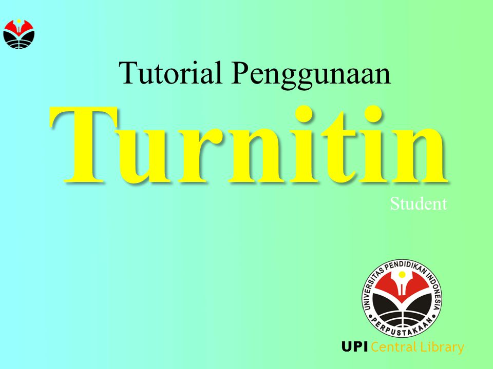 Turnitin Tutorial Penggunaan UPI Central Library Student