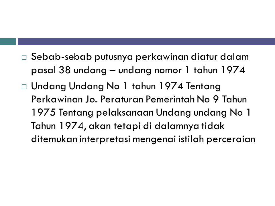  Alasan - alasan untuk bercerai secara tegas telah diatur di dalam pasal 19 Undang-undang No 1 Tahun 1974, yang menyebutkan : 1.
