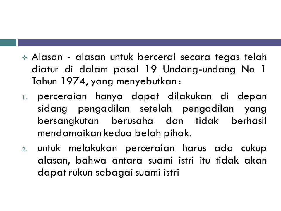  Pasal 114 KHI : Putusnya perkawinan akibat perceraian dapat terjadi karena talak atu berdasarkan gugatan perceraian