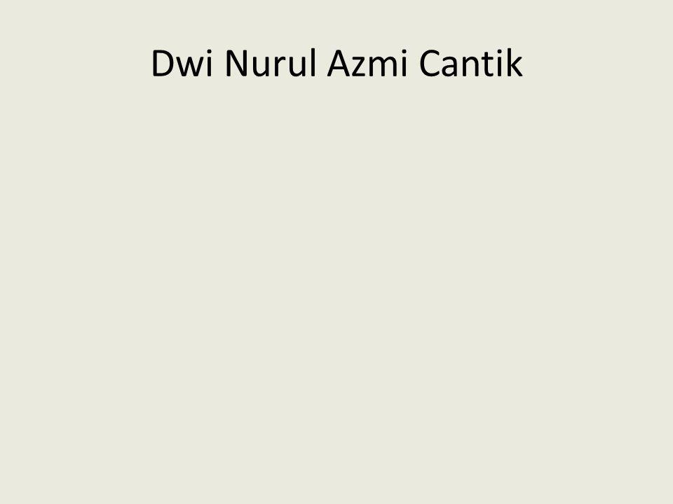 Dwi Nurul Azmi Cantik