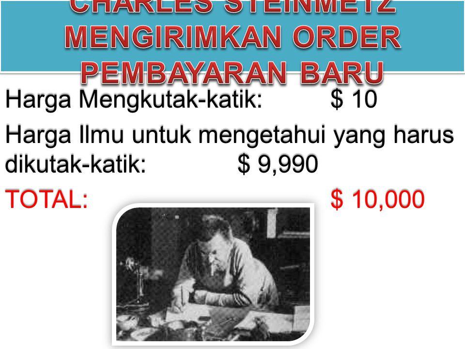 Harga Mengkutak-katik:$ 10 Harga Ilmu untuk mengetahui yang harus dikutak-katik: $ 9,990 TOTAL:$ 10,000