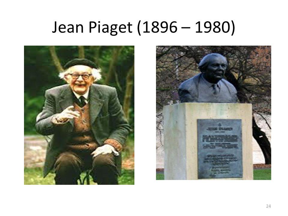 Jean Piaget (1896 – 1980) 24