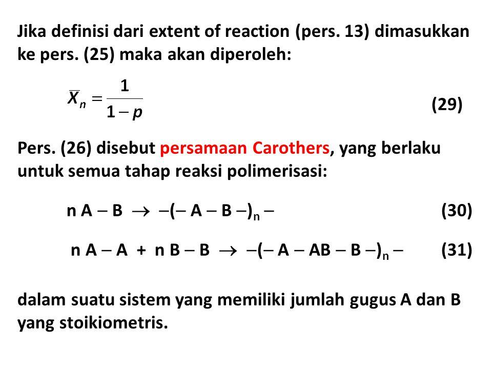 Jika definisi dari extent of reaction (pers.13) dimasukkan ke pers.