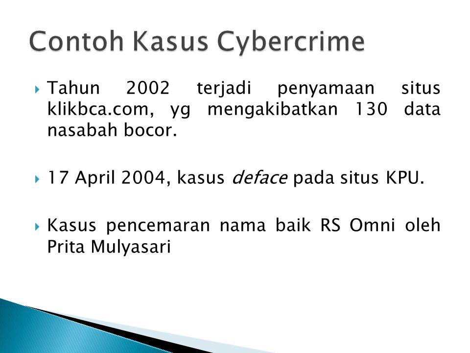  Tahun 2002 terjadi penyamaan situs klikbca.com, yg mengakibatkan 130 data nasabah bocor.  17 April 2004, kasus deface pada situs KPU.  Kasus pence