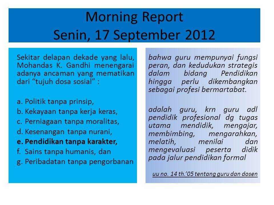 Morning Report Senin, 17 September 2012 Sekitar delapan dekade yang lalu, Mohandas K.