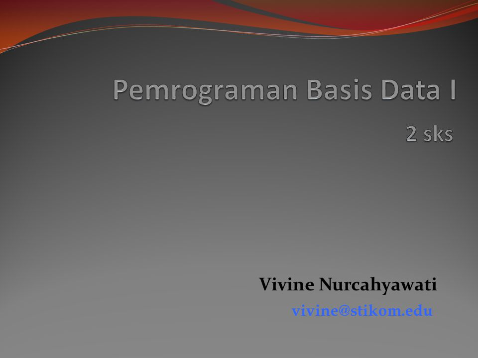 Vivine Nurcahyawati vivine@stikom.edu