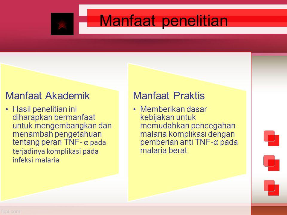 Infeksi Plasmodium falciparum Respon Inflamasi Makrofag Pelepasan Sitokin (TNF-α, IL-1, IL-6, IL3,lymphoto xin (LT) TNF-α antara malaria tanpa komplikasi dan malaria dengan komplikasi Kerangka Konsep