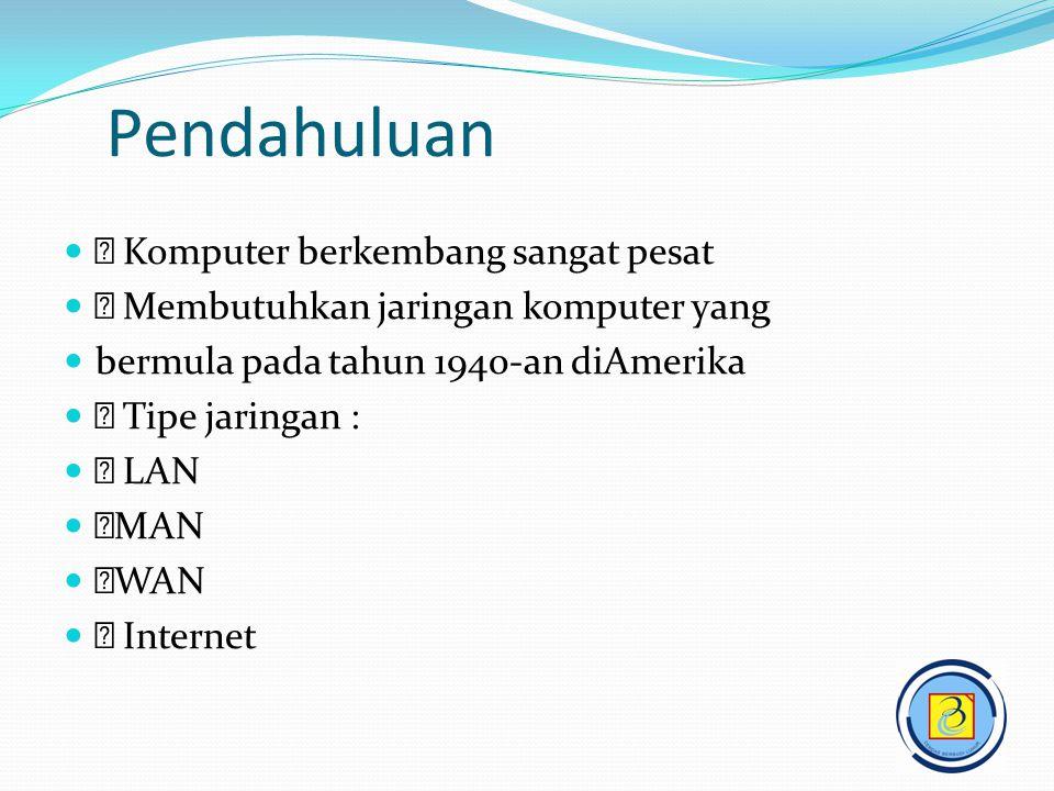 Definisi Jaringan Komputer   Jaringan Komputer : sekumpulan komputer yang terpisahpisah tetapi saling berhubungan dalam melaksanakan tugasnya.