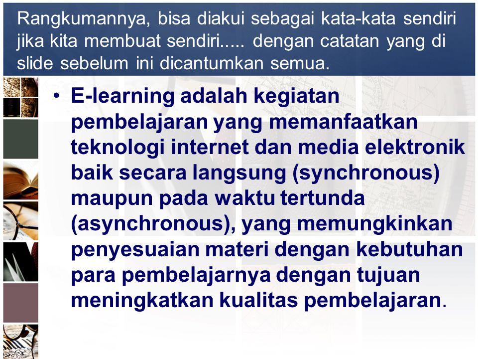 Rangkumannya, bisa diakui sebagai kata-kata sendiri jika kita membuat sendiri..... dengan catatan yang di slide sebelum ini dicantumkan semua. •E-lear