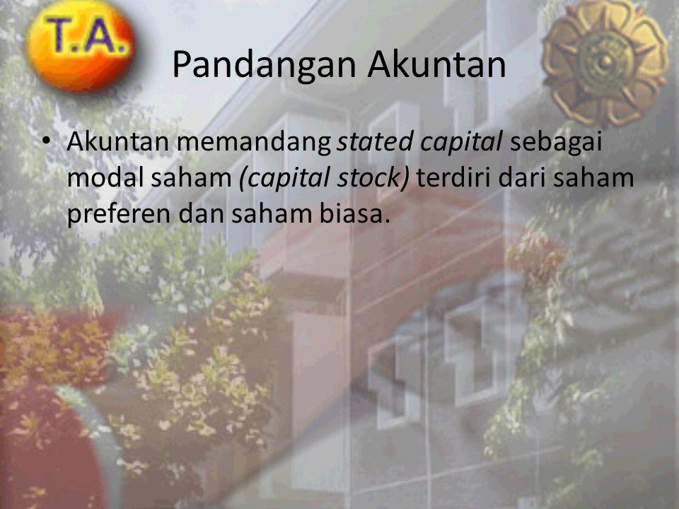Pandangan Akuntan • Akuntan memandang stated capital sebagai modal saham (capital stock) terdiri dari saham preferen dan saham biasa.