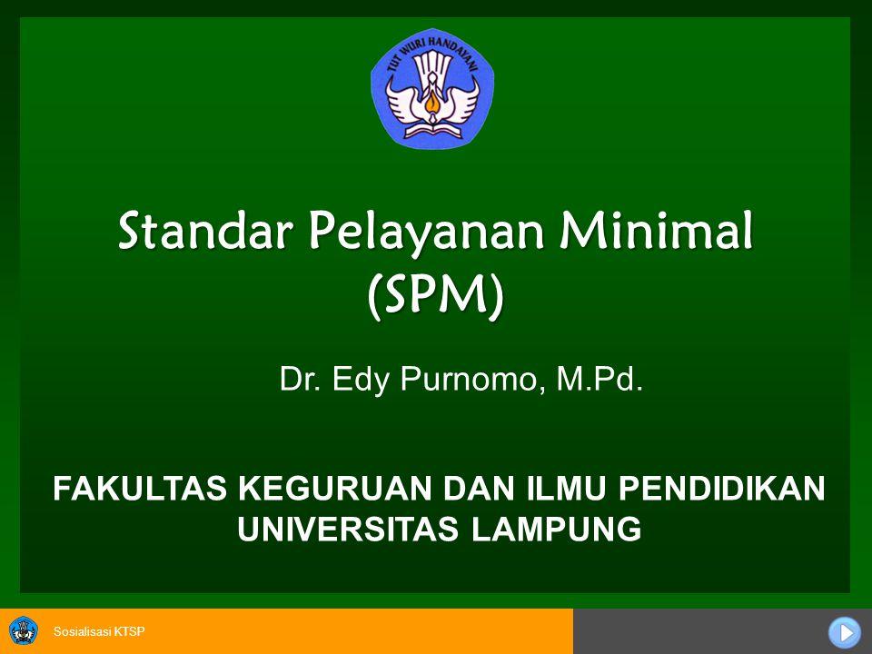 Sosialisasi KTSP Standar Pelayanan Minimal (SPM) Dr.