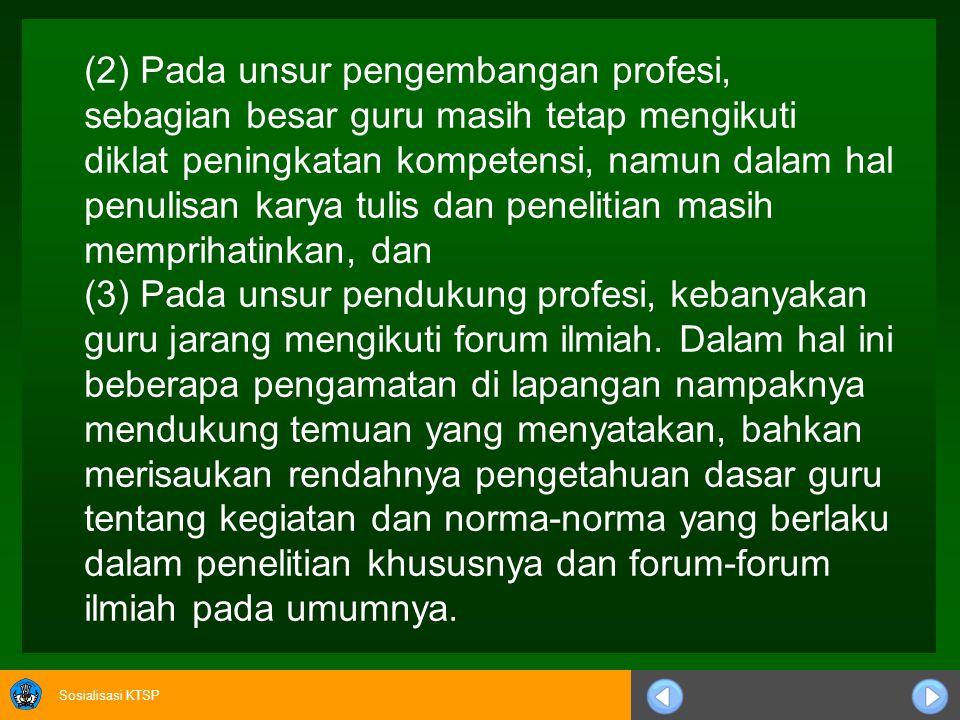 Sosialisasi KTSP Lutfiah Nurlaela (2008:847-854) dalam penelitian deskriptif tentang kinerja guru setelah sertifikasi menyimpukan bahwa: (1) Pada unsu