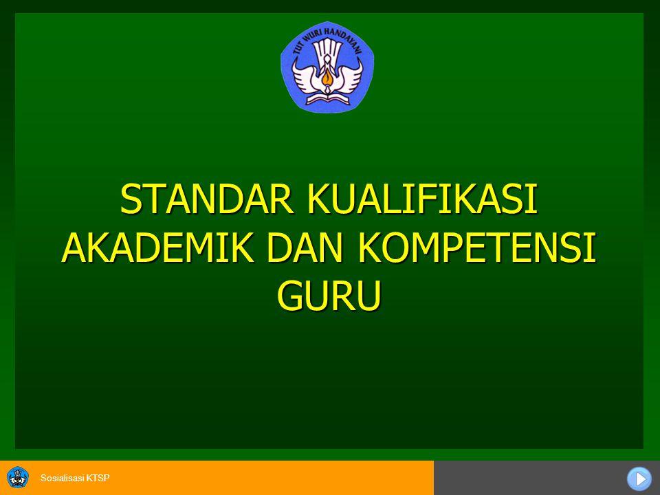 Sosialisasi KTSP Pasal 12 UU Sisdiknas menyatakan bahwa: setiap orang yang telah memperoleh sertifikat pendidikan memiliki kesempatan yang sama untuk diangkat menjadi guru pada satuan pendidikan tertentu.