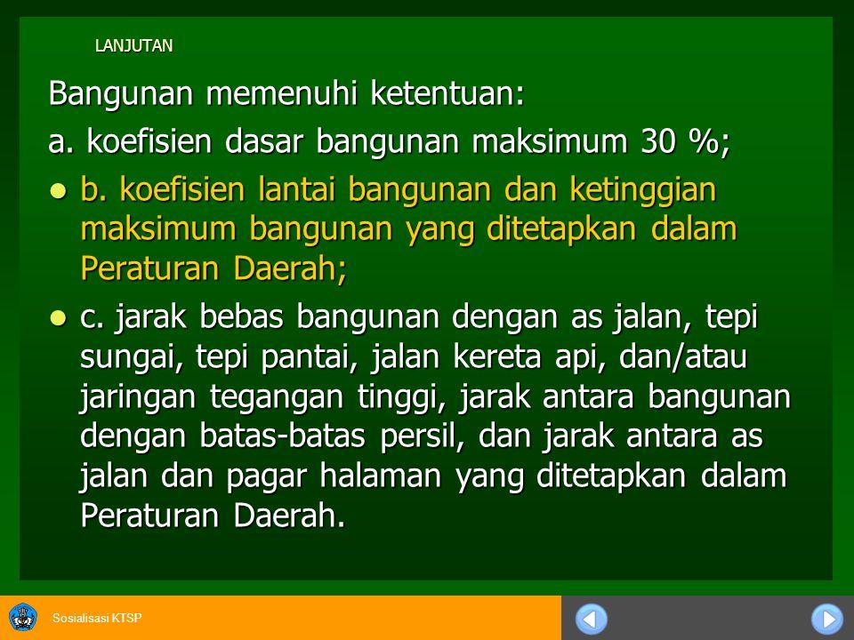 Sosialisasi KTSP BANGUNAN 1. SMP/MTs yang memiliki 15 sampai dengan 32 peserta didik per rombongan belajar, bangunan memenuhi ketentuan rasio minimum