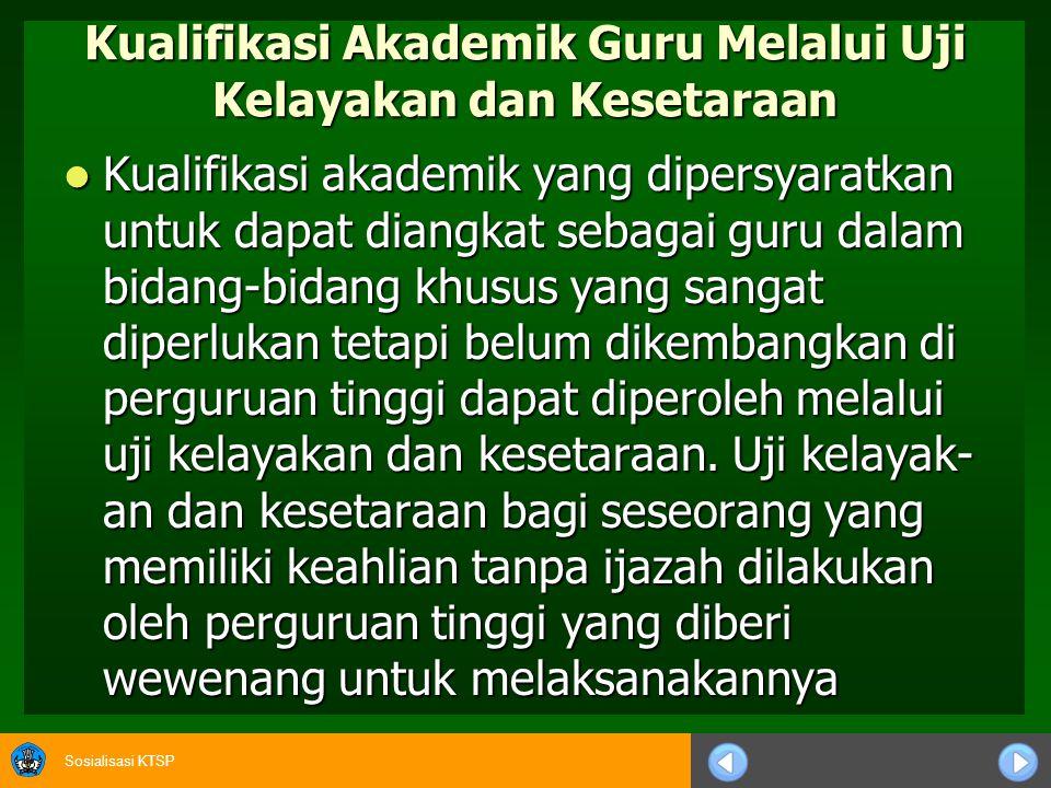 Sosialisasi KTSP Adanya ketentuan sertifikasi pendidikan diperoleh melalui PPG akan menimbulkan permasalahan sebagai berikut.