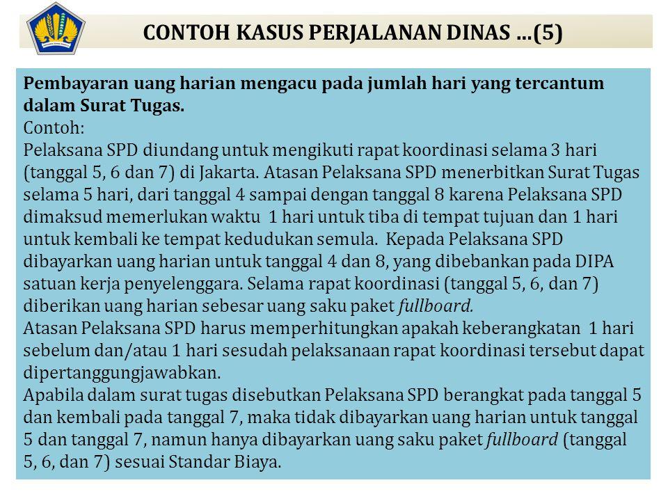 Pembayaran uang harian mengacu pada jumlah hari yang tercantum dalam Surat Tugas. Contoh: Pelaksana SPD diundang untuk mengikuti rapat koordinasi sela