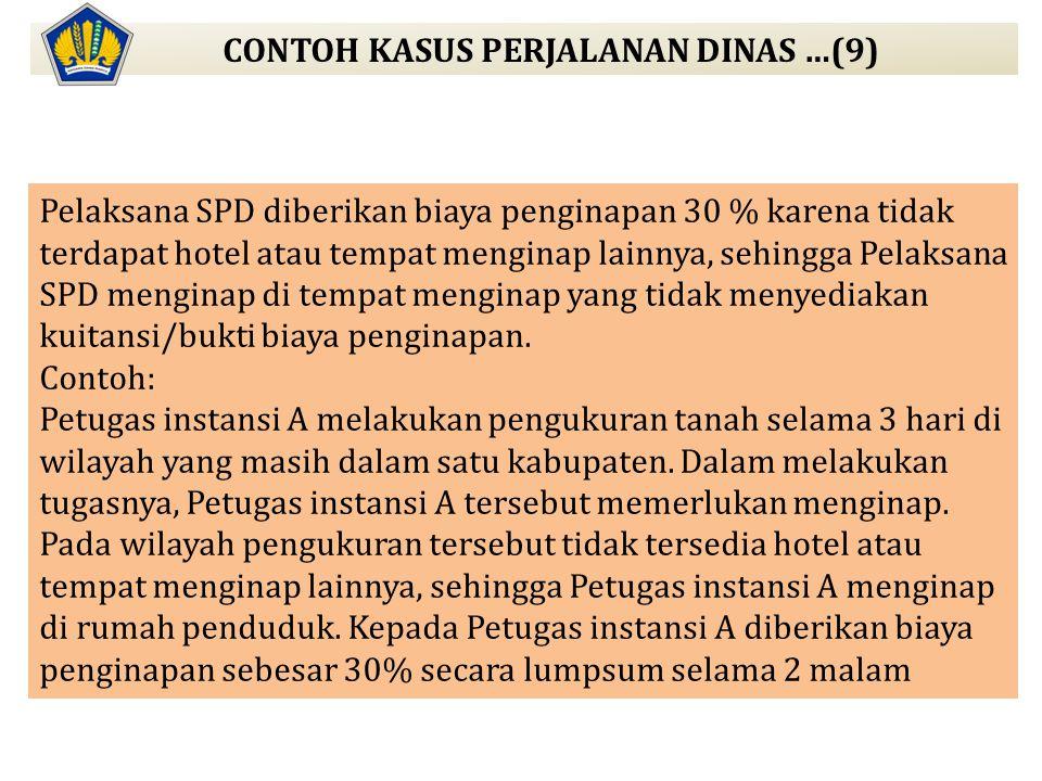 Pelaksana SPD diberikan biaya penginapan 30 % karena tidak terdapat hotel atau tempat menginap lainnya, sehingga Pelaksana SPD menginap di tempat meng
