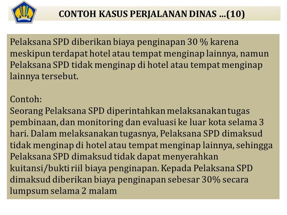 Pelaksana SPD diberikan biaya penginapan 30 % karena meskipun terdapat hotel atau tempat menginap lainnya, namun Pelaksana SPD tidak menginap di hotel