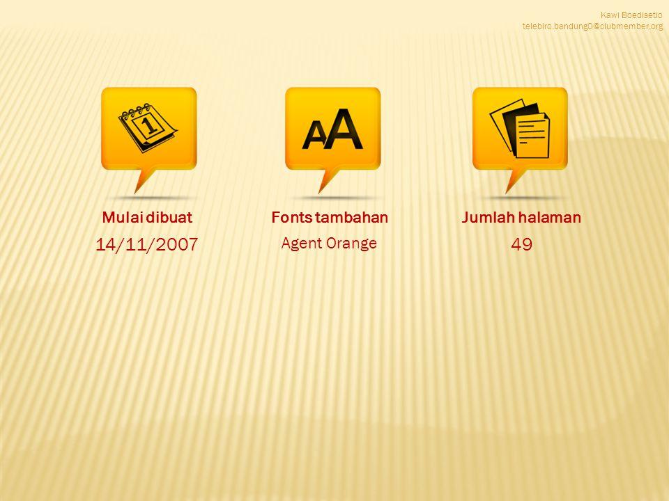 Kawi Boedisetio telebiro.bandung0@clubmember.org Mulai dibuat 14/11/2007 Fonts tambahan Agent Orange Jumlah halaman 49