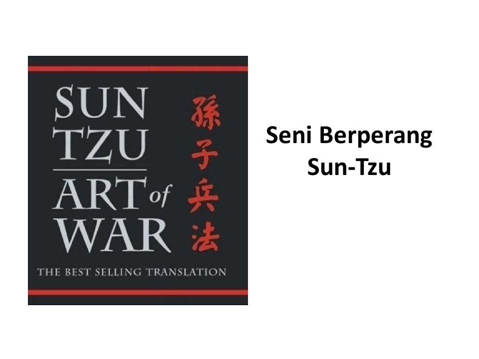 • Sun-Tzu Dia yang mengenal musuh maupun dirinya sendiri takkan pernah beresiko dalam seratus pertempuran; Dia yang tidak mengenal musuh tetapi mengenal dirinya sendiri akan sesekali menang dan sesekali kalah; Dia yang tidak mengenal musuh ataupun dirinya sendiri akan beresiko dalam setiap pertempuran. (Sun- Tzu) Senjata paling ampuh dalam sebuah perang adalah Strategi, dan banyak jenderal ternyata mengandalkan strategi perangnya pada buku Seni Berperang karya Sun Tzu, yang ditulis kira-kira 2500 tahun yang lampau.