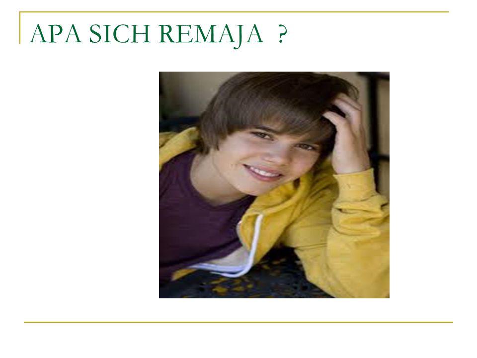 Remaja Adalah :  Batasan Usia antara 13 - 21 Tahun (Pakar psikologi Drs. Andi Mappiare)