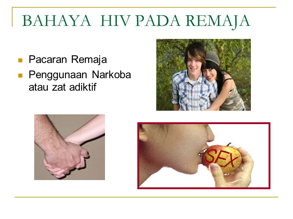 BAHAYA HIV PADA REMAJA  Pacaran Remaja  Penggunaan Narkoba atau zat adiktif