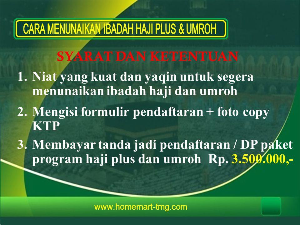 SYARAT DAN KETENTUAN 3.Membayar tanda jadi pendaftaran / DP paket program haji plus dan umroh Rp. 3.500.000,- 2.Mengisi formulir pendaftaran + foto co