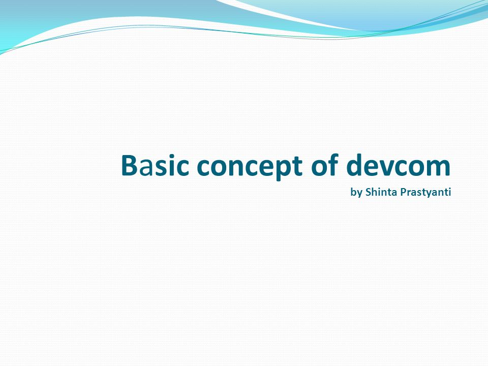 B a sic concept of devcom by Shinta Prastyanti