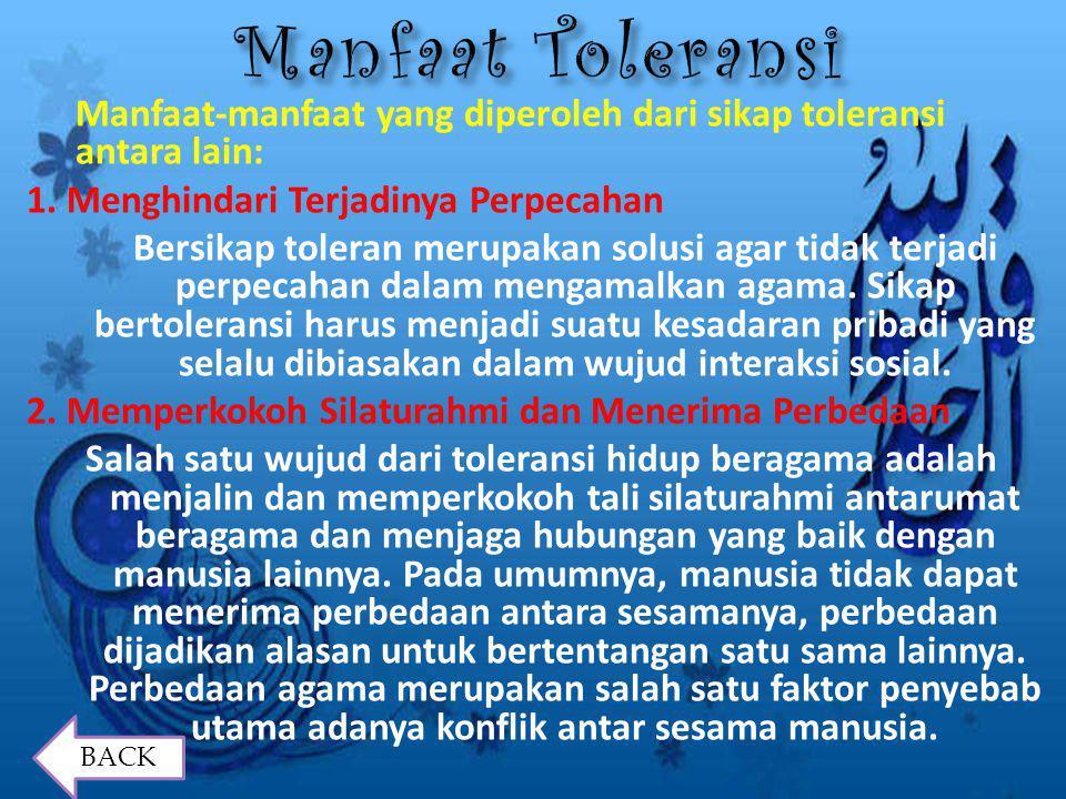 Secara doktrinal, toleransi sepenuhnya diharuskan oleh Islam. Islam secara definisi adalah damai, selamat dan menyerahkan diri. Definisi Islam yang de