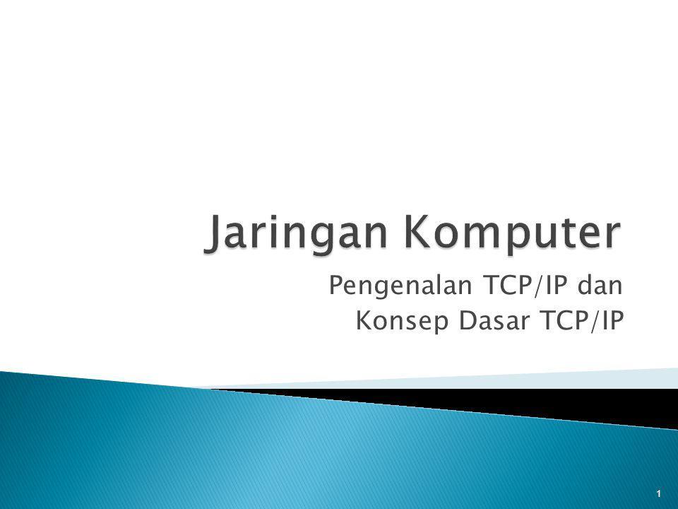  Merupakan Sekumpulan protokol yang terdapat di dalam jaringan komputer yang digunakan untuk berkomunikasi atau bertukar data antar komputer.
